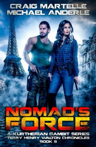 Read Online Nomad's Force: A Kurtherian Gambit Series (Terry Henry Walton Chronicles) (Volume 9) pdf epub