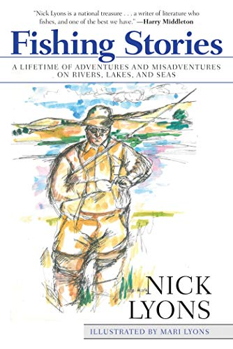 Fishing Stories: A Lifetime of Adventures and Misadventures on Rivers, Lakes, and Seas ()