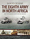 The Eighth Army in North Africa (Images of War) (English Edition)