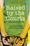 Raised by the Courts, Irene Sullivan, 160714638X