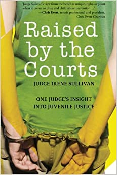 Raised By The Courts: One Judge's Insight Into Juvenile Justice Download Pdf