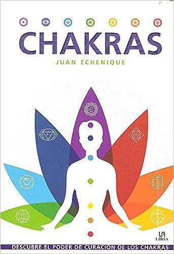 Chakras : descubre el poder de curación de los chakras: Juan ...