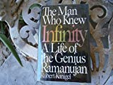The Man Who Knew Infinity: A Life of the Genius Ramanujan First , First edition by Kanigel, Robert (1991) Hardcover