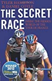 By Tyler Hamilton - The Secret Race: Inside the Hidden World of the Tour de France: Doping, Cover-ups, and Winning at All Costs