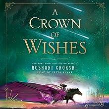 A Crown of Wishes | Livre audio Auteur(s) : Roshani Chokshi Narrateur(s) : Priya Ayyar