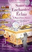 Some Enchanted Éclair: A Magical Bakery Mystery