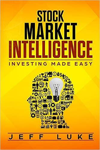 STOCK MARKET INTELLIGENCE: INVESTING MADE EASY: JEFF LUKE