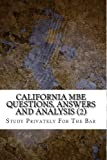 California MBE Questions, Answers and Analysis (2): Analyzed MBE Questions and Answers With Essay Grooming.