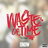 Waste of Time [Explicit]