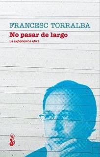 No pasar de largo: La experiencia ética (Spanish Edition)