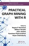 Practical Graph Mining with R (Chapman & Hall/CRC Data Mining and Knowledge Discovery Series)