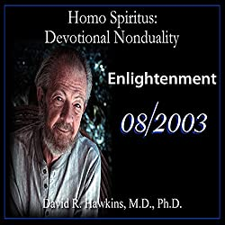 Homo Spiritus: Devotional Nonduality Series (Enlightenment - August 2003)