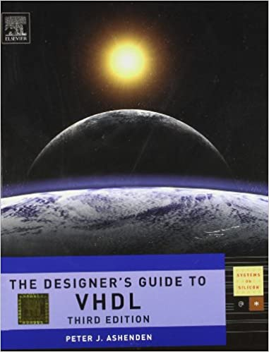 The Designer's Guide to Vhdl (Edn 3) By Peter J. Ashenden
