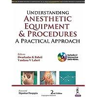 Understanding Anesthetic Equipment & Procedures: A Practical Approach