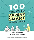 img - for 100 Tricks to Appear Smart in Meetings: How to Get By Without Even Trying book / textbook / text book