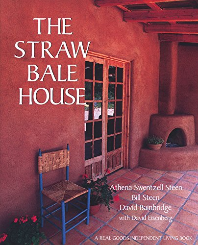 Straw Bale Construction House (The Straw Bale House (A Real Goods Independent Living Book))