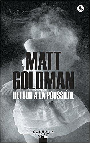 Retour à la poussière - Matt Goldman