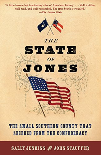 The State of Jones: The Small Southern County that Seceded from the Confederacy Sally Jenkins