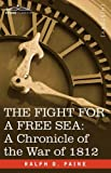 The Fight for a Free Sea, Ralph D. Paine, 160520479X