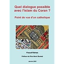 Quel Dialogue Possible Avec L'Islam Du Coran ? - Point de Vue D'Un Catholique