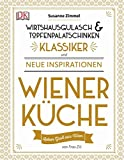 Wiener Küche: Wirtshausgulasch & Topfenpalatschinken - Klassiker und neue Inspirationen