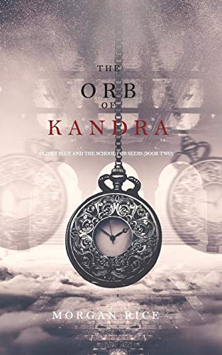 The Orb of Kandra (Oliver Blue and the School for Seers—Book Two) [Rice, Morgan] (Tapa Blanda)