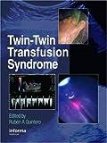 Twin-Twin Transfusion Syndrome, Ruben A. Quintero, 1842142984