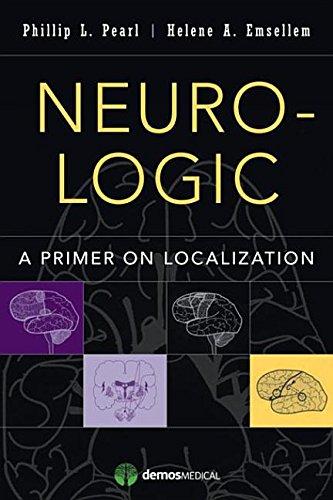 Neuro-Logic: A Primer of Localization in Clinical Neurology