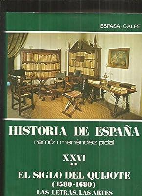 Las letras, las artes hªespaña: el siglo del quijote 1580-1680 ,t.26 - vol.2: Amazon.es: Menendez Pidal, Ramon ... [et al.]: Libros