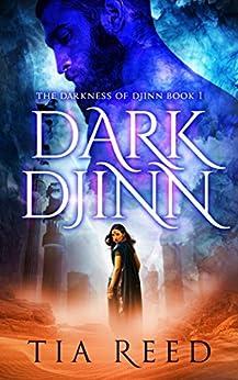 Dark Djinn (The Darkness of Djinn Book 1) by [Reed, Tia]