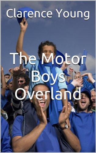 - The Motor Boys Overland (The Motor Boys Series Book 2)