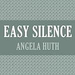 Easy Silence | Angela Huth