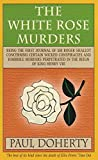 img - for The White Rose Murders (Tudor Mysteries, Book 1): A gripping Tudor murder mystery book / textbook / text book