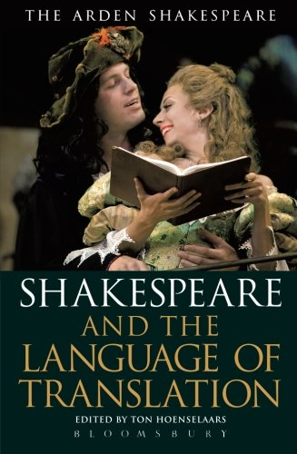 Shakespeare and the Language of Translation (Arden Shakespeare: Shakespeare and Language) by The Arden Shakespeare