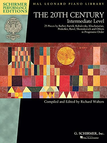 The 20th Century - Intermediate Level: 25 Pieces by Barber, Bartok, Kabalevsky, Khachaturian, Prokofiev, (Schirmer Performance Editions: Hal Leonard Piano -