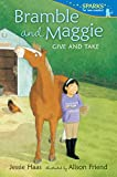 img - for Bramble and Maggie Give and Take (Candlewick Sparks) book / textbook / text book