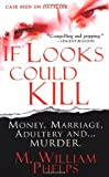 If Looks Could Kill, M. William Phelps, 0786017848