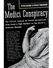 The Medici Conspiracy: The Illicit Journey of Looted Antiquities-- From Italy's Tomb Raiders to the World's Greatest Museum