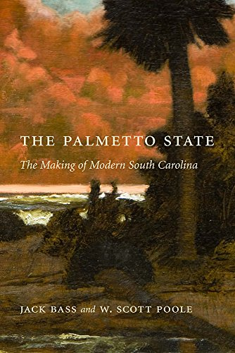 The Palmetto State: The Making of Modern South Carolina