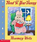 Read to Your Bunny, Rosemary Wells, 0613169964