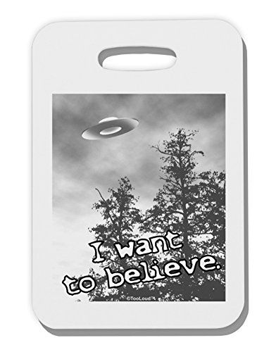 TooLoud I Want to Believe - UFO Thick Plastic Luggage Tag