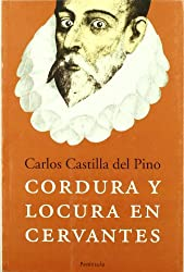 Cordura y locura en Cervantes/ Common Sense and Crazyness in Cervantes (Atalaya) (Spanish Edition)