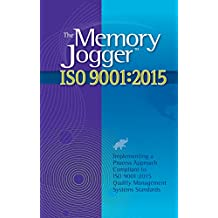 The Memory Jogger ISO 9001:2015: What Is It? How Do I Do It? Tools and Techniques to Achieve It.