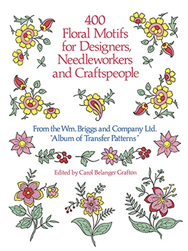 400 Floral Motifs for Designers, Needleworkers and Craftspeople (Dover Pictorial (Designer Medal)