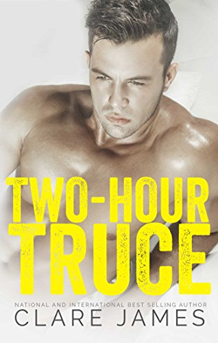 Two-Hour Truce: A Standalone Enemies-to-Lovers Romance (Impossible Love) by [James, Clare]