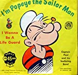 CAPTAIN PAUL AND THE SEAFARING BAND I'M POPEYE THE SAILOR MAN / I WANNA BE A LIFE GUARD 45 rpm single