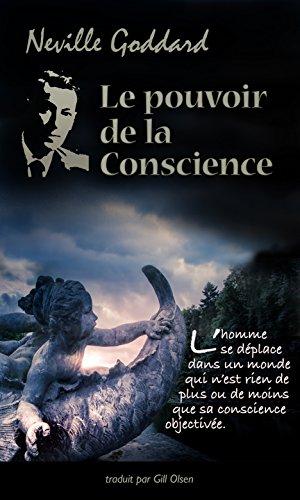 Le pouvoir de la Conscience (Développement personnel) por Neville GODDARD