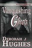 Vanquishing Ghosts (Tess Schafer-Medium) (Volume 3)
