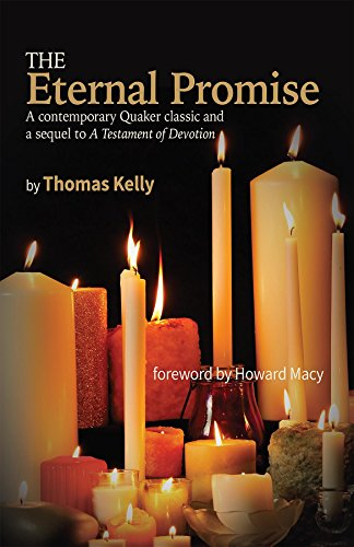 The Eternal Promise: A contemporary Quaker classic and a sequel to A Testament of Devotion