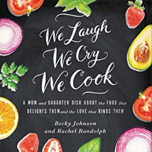 We Laugh, We Cry, We Cook Audiobook